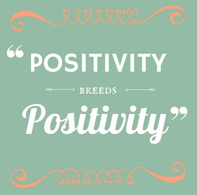 Positivity Breeds Positivity