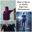 What to Watch on Netflix Right Now #StreamTeam